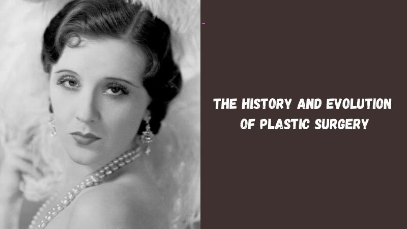 The History and Evolution of Plastic Surgery